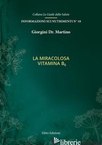 MIRACOLOSA VITAMINA B6 (LA) - GIORGINI MARTINO