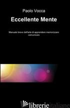 ECCELLENTE MENTE - VOCCA PAOLO
