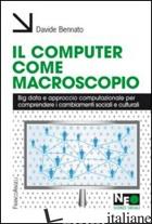 COMPUTER COME MACROSCOPIO. BIG DATA E APPROCCIO COMPUTAZIONALE PER COMPRENDERE I - BENNATO DAVIDE