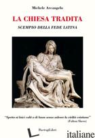 CHIESA TRADITA. SCEMPIO DELLA FEDE LATINA (LA) - ARCANGELO MICHELE