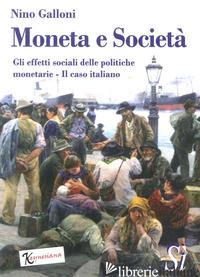 MONETA E SOCIETA' - GALLONI NINO