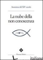 NUBE DELLA NON-CONOSCENZA (LA) - ANONIMO DEL XIV SECOLO; PINTIMALLI A. (CUR.); ANELLA S. (CUR.)