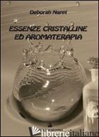 ESSENZE CRISTALLINE ED AROMATERAPIA - NAPPI DEBORAH