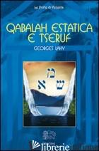 QABALAH ESTATICA E TSERUF - LAHY GEORGES