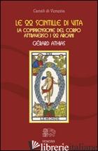 22 SCINTILLE DI VITA. LA COMPRENSIONE DEL CORPO ATTRAVERSO I 22 ARCANI (LE) - ATHIAS GERARD
