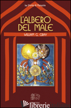 ALBERO DEL MALE (L') - GRAY WILLIAM G.