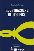 RESPIRAZIONE OLOTROPICA - CORBERI ELISABETTA