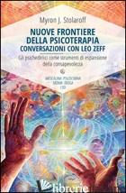 NUOVE FRONTIERE DELLA PSICOTERAPIA. CONVERSAZIONI CON LEO ZEFF - STOLAROFF MYRON J.