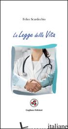 LEGGE DELLA VITA (LA) - SCARDICCHIO FELICE