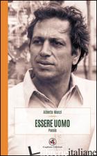 ESSERE UOMO - MANZI A. (CUR.)