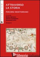 ATTARVERSO LA STORIA. PERCORSI MEDITERRANEI - BARBANO M. (CUR.); CASTAGNINO A. (CUR.); LOCCI E. (CUR.)