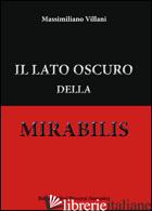 LATO OSCURO DELLA MIRABILIS (IL) - VILLANI MASSIMILIANO
