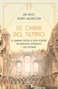 CHIAVI DEL TEMPIO. LA QABALAH MISTICA DI DION FORTUNE DECODIFICATA ATTRAVERSO I  - REES IAN; BILLINGTON PENNY