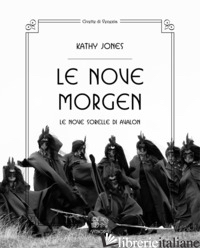 NOVE MORGEN. LE NOVE SORELLE DI AVALON (LE) - JONES KATHY