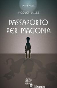 PASSAPORTO PER MAGONIA - VALLEE JACQUES