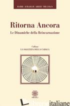 RITORNA ANCORA. LE DINAMICHE DELLA REINCARNAZIONE - TRUGMAN AVRAHAM ARIEH; CRIVELLI N. H. (CUR.)