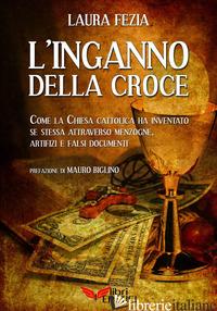 INGANNO DELLA CROCE (L') - FEZIA LAURA