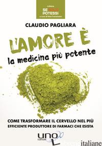 AMORE E' LA MEDICINA PIU' POTENTE (L') - PAGLIARA CLAUDIO