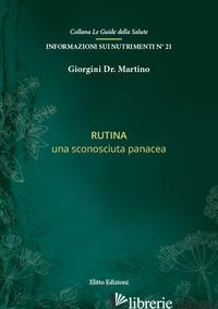 RUTINA. UNA SCONOSCIUTA PANACEA - GIORGINI MARTINO