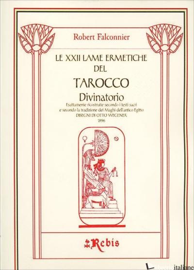 XXII LAME ERMETICHE DEL TAROCCO DIVINATORIO - FALCONNIER ROBERT