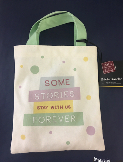 SOME STORIES STAY WHIT US FOREVER - BORSETTA LIBRI