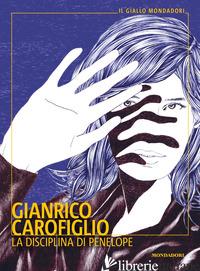 DISCIPLINA DI PENELOPE (LA) - CAROFIGLIO GIANRICO