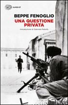 QUESTIONE PRIVATA (UNA) - FENOGLIO BEPPE