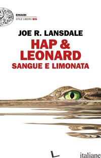 SANGUE E LIMONATA. HAP & LEONARD - LANSDALE JOE R.