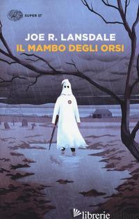 MAMBO DEGLI ORSI (IL) - LANSDALE JOE R.