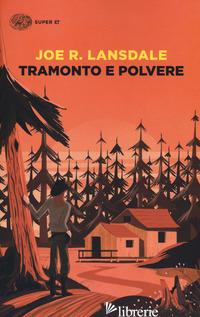 TRAMONTO E POLVERE - LANSDALE JOE R.