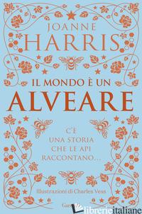 MONDO E' UN ALVEARE (IL) - HARRIS JOANNE