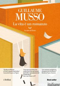 VITA E' UN ROMANZO (LA) - MUSSO GUILLAUME