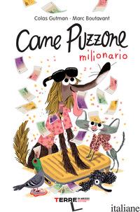 CANE PUZZONE MILIONARIO - GUTMAN COLAS