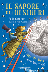 SAPORE DEI DESIDERI. BETSY, MR. TIGRE E LE BACCHE DELLA FELICITA' (IL) - GARDNER SALLY