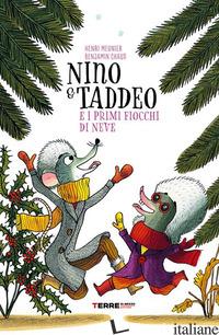 NINO & TADDEO E I PRIMI FIOCCHI DI NEVE. EDIZ. ILLUSTRATA - MEUNIER HENRI