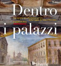 DENTRO I PALAZZI. UNO SGUARDO SUL COLLEZIONISMO PRIVATO NELLA LUGANO DEL SETTE E - PEDRINI STANGA L. (CUR.); AGUSTONI E. (CUR.)