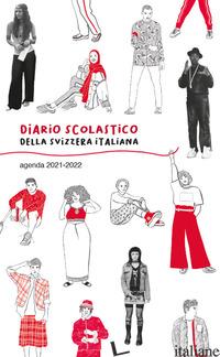 DIARIO SCOLASTICO DELLA SVIZZERA ITALIANA 2021-2022 - GROISMAN S. (CUR.)