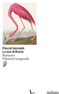 ZOO DI ROMA (LO) - JANOVJAK PASCAL