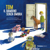 TOM IL BAMBINO SENZA OMBRA - DELL'ACQUA BARBARA