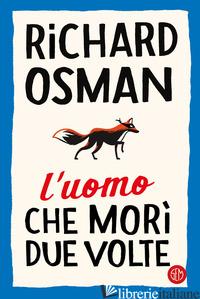 UOMO CHE MORI' DUE VOLTE (L') - OSMAN RICHARD