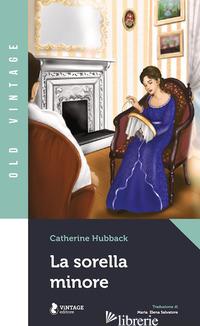 SORELLA MINORE (LA) - HUBBACK CATHERINE
