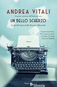 BELLO SCHERZO. I CASI DEL MARESCIALLO ERNESTO MACCADO' (UN)