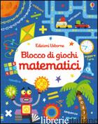 BLOCCO DI GIOCHI MATEMATICI. EDIZ. ILLUSTRATA - ROBSON KIRSTEEN