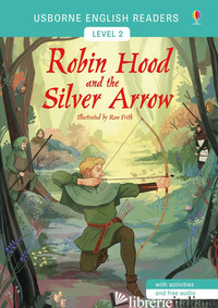 ROBIN HOOD AND THE SILVER ARROW - FRITH ROSE
