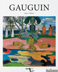 GAUGUIN. EDIZ. ITALIANA - WALTHER INGO F.