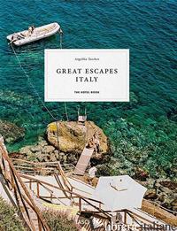 GREAT ESCAPES ITALY. EDIZ. ITALIANA, SPAGNOLA E PORTOGHESE - TASCHEN A. (CUR.); REITER C. (CUR.)