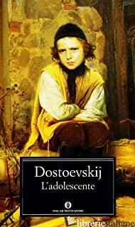 ADOLESCENTE (L') - DOSTOEVSKIJ FEDOR