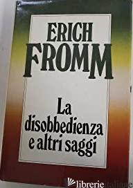 DISOBBEDIENZA E ALTRI SAGGI (LA) - FROMM ERICH
