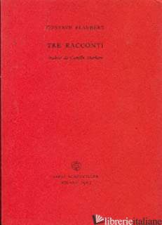 TRE RACCONTI - FLAUBERT GUSTAVE; MACCAGNANI R. (CUR.)