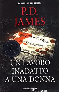 LAVORO INADATTO A UNA DONNA (UN) - JAMES P. D.